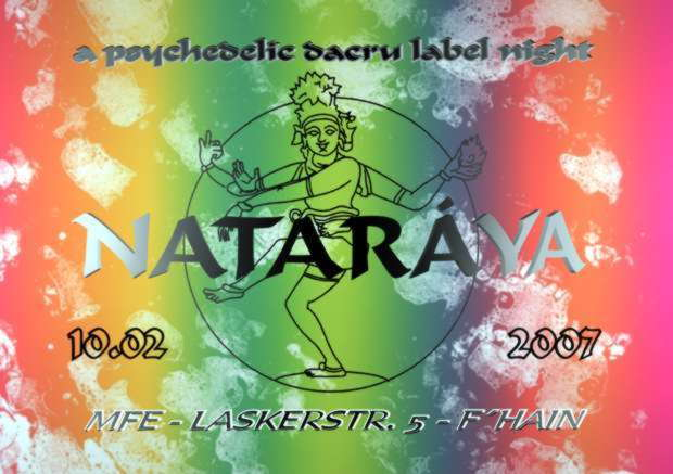 Party Flyer Nataráya ~ it`s a Psychedelic Dacru Label Celebration ~ 10 Feb '07, 22:00