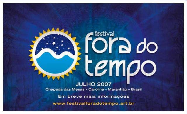 Festival Fora do Tempo 20 Jul '07, 01:00