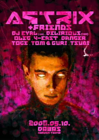 Party Flyer Astrix & Friends 10 May '08, 22:00