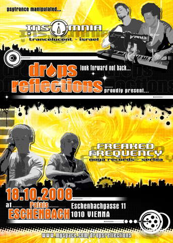 Party Flyer *DROPS REFLECTIONS pres:FREAKED FREQUENCY & INSOMNIA live!! 18 Oct '08, 22:00