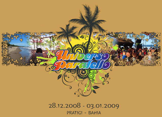 Party Flyer Universo Paralello # 9 - The New Years Festival Of Brazil 28 Dec '08, 08:00