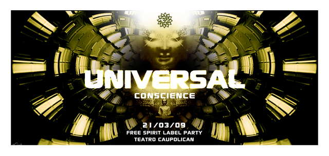 * Universal Conscience Present: Free-Spirit Label Party * 21 Mar '09, 23:00