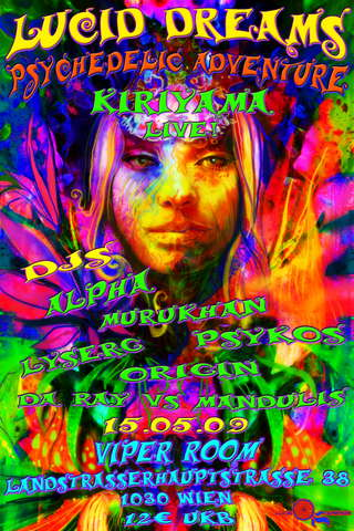 *LUCID DREAMS* PSYCHEDELIC ADVENTURE KIRIYAMA LIVE! 15 May '09, 21:00