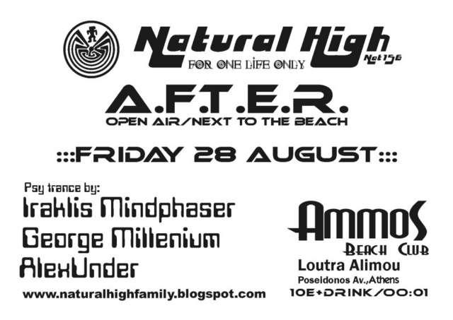 Party Flyer NATURAL HIGH presents A.F.T.E.R. Fri 28 Aug @ AMMOS Beach 28 Aug '09, 23:30