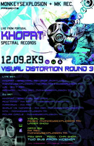 """Party Flyer -VISUAL DISTORTION- ROUND 3... """"KHOPAT LIVE"""" spectral rec. 12 Sep '09, 22:00"""