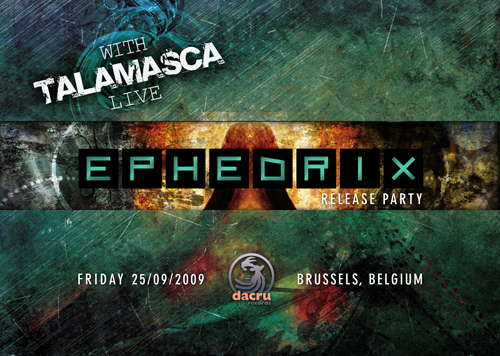 Party Flyer Ephedrix release party... with Talamasca !! 25 Sep '09, 22:00