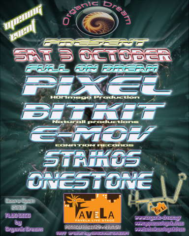 "Party Flyer *ORGANIC DREAM present ""Full On Dream"" - PIXEL-BITKIT-EMOV 3 Oct '09, 23:00"