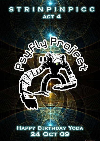 Party Flyer = S T R I N P I N P I C C act 4 = [Happy Birthday Yoda!] 24 Oct '09, 22:00