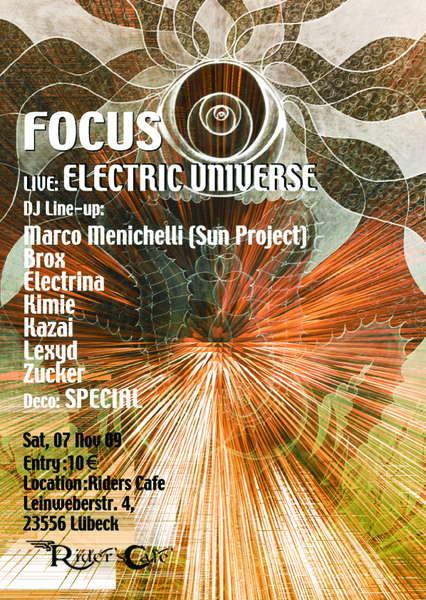 "Party Flyer *""FOCUS""* <LIVE>: ELECTRIC UNIVERSE 7 Nov '09, 22:00"