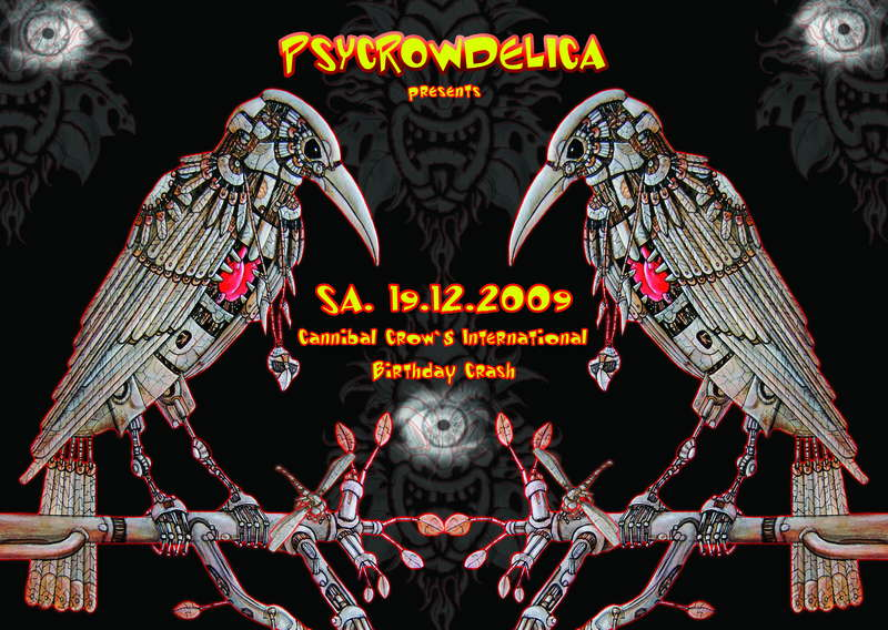 PSYCROWDELICA - Cannibal Crow's International Birthday Crash 19 Dec '09, 22:00