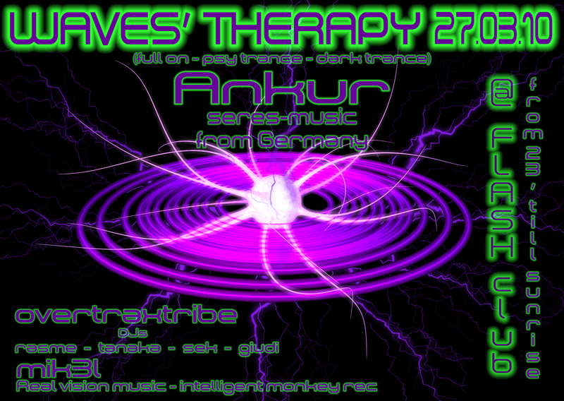 Party Flyer @ WAVES THERAPY@ HYDRA+OVERTRAXTRIBE+MIK3L-(ANKUR 24/4/2010) 27 Mar '10, 22:00