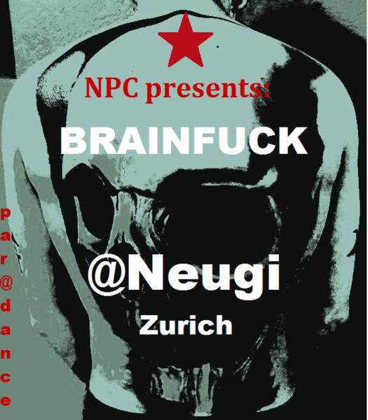 NPC's 1st Progressive Bash BRAINFUCK@Neugi 10 Sep '10, 22:00