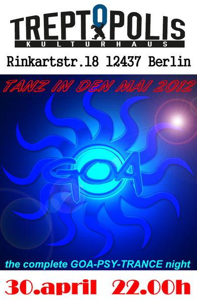 TANZ IN DEN MAI 2012 the complete GOA PSY TRANCE night 30 Apr '12, 22:00