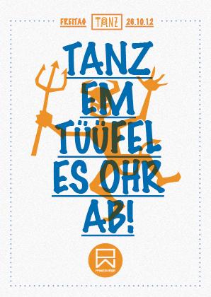 Party Flyer TANZ... em tüüfel es ohr ab 26 Oct '12, 23:00