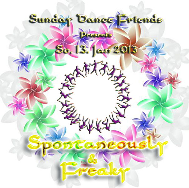 Party Flyer Sunday Dance ~Spontaneously & Freaky~ 13 Jan '13, 12:00