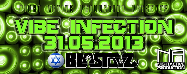 Party Flyer VIBE INFECTION w/ BLASTOYZ 31 May '13, 22:00