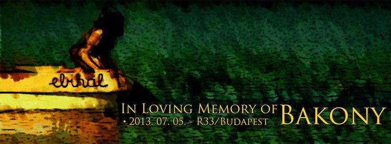 IN LOVING MEMORY OF BAKONY 5 Jul '13, 22:00