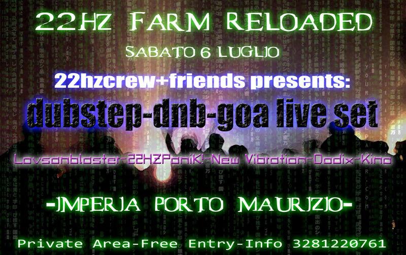 22Hz Farm the return 6 Jul '13, 23:00
