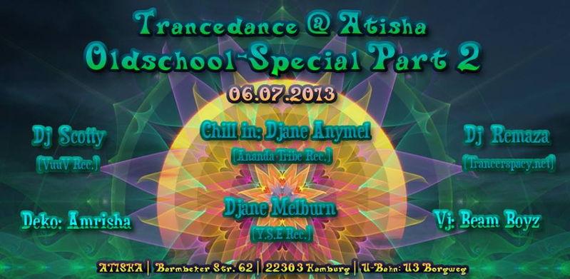 TranceDance @ Atisha | OLDSCHOOL - SPECIAL PART II / Reise in die Gegenwart 6 Jul '13, 22:00