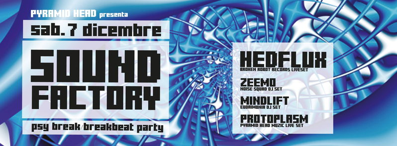 Party Flyer Sound Factory ! Special Guest: HEDFLUX - Zeemo - Protoplasm - Mindlift 7 Dec '13, 22:30