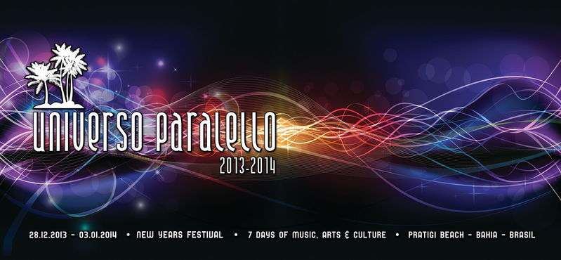 Party Flyer Universo Paralello 2013 /2014 New Year Festival 28 Dec '13, 12:00