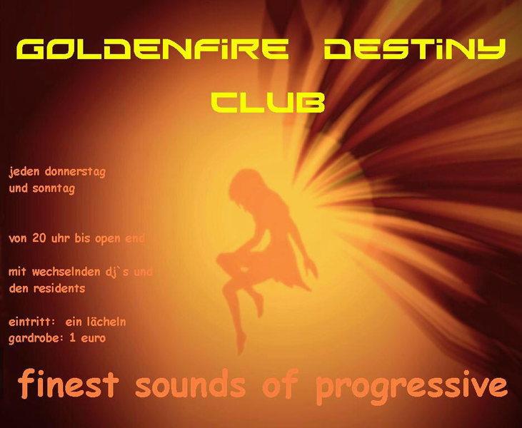 Party Flyer GoldenFire Destiny Club----------finest sounds of progressive 29 Dec '13, 20:00