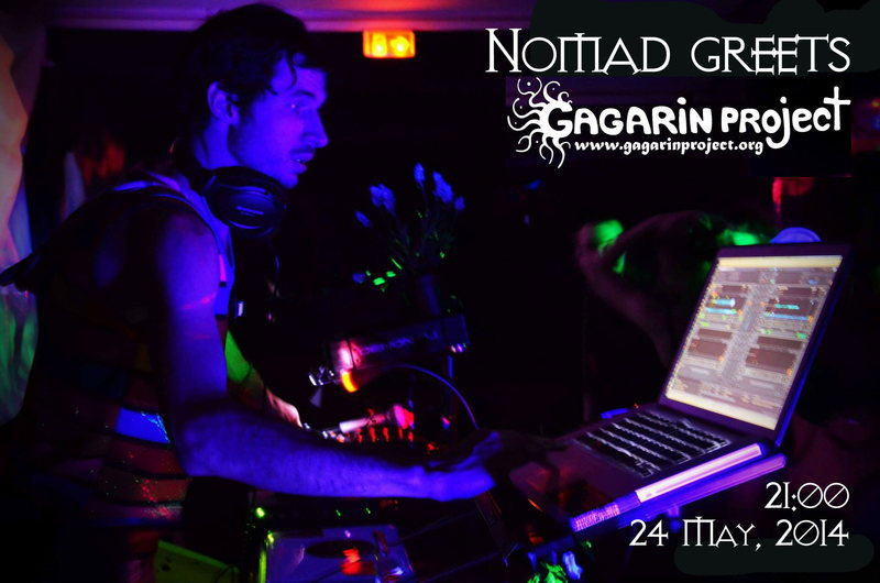 Party Flyer Nomad greets GAGARIN PROJECT! 24 May '14, 20:00