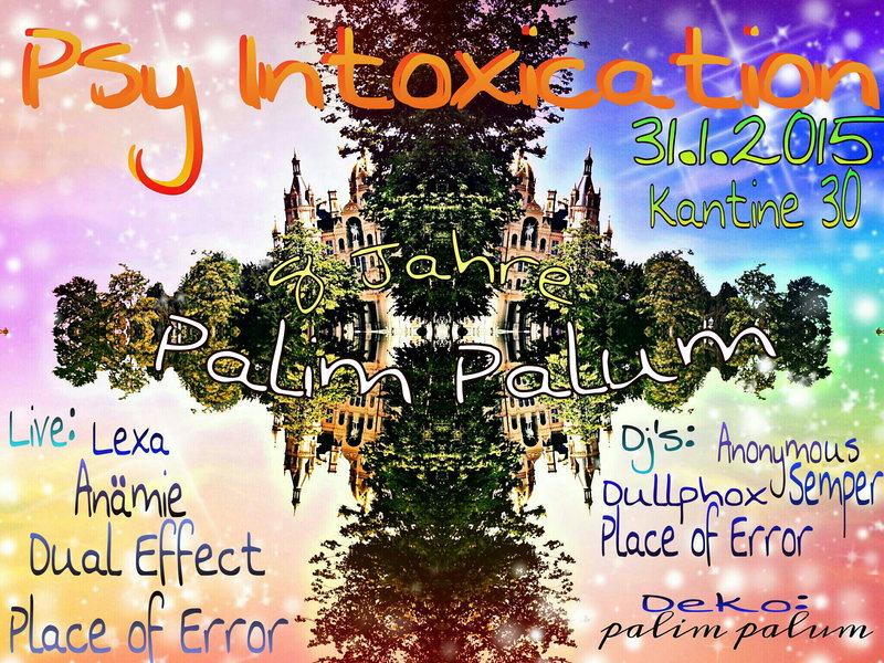 Party Flyer psy intoxicaon (8 Jahre Palim Palum) 31 Jan '15, 23:00