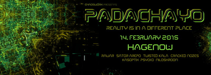 Party Flyer 『 Padachayo 』V『 RAWAR ˑ SATOR AREPO ˑ TWISTED KALA ˑ CRACKED NOZES 』 14 Feb '15, 22:00