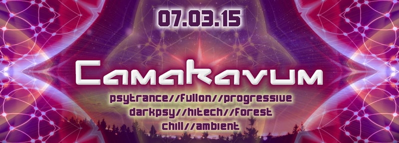 Party Flyer ·•● Camakavum ●•X•● 3 AREAS • 8 LIVEACTS • 12 DJS ●•· International Lineup 7 Mar '15, 22:00
