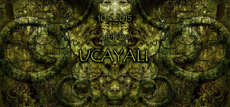 Shipibo Sounds presents: UCAYALI 10 Apr '15, 22:00
