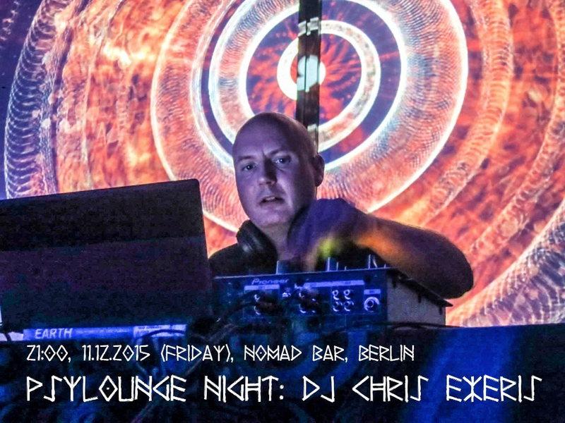 PsyLounge Night: DJ CHRIS EXERIS 11 Dec '15, 21:00
