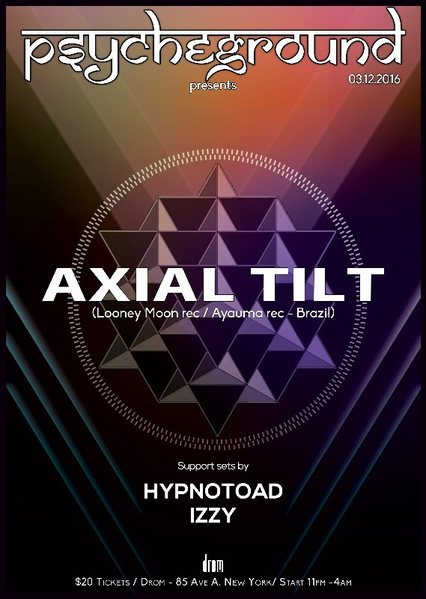 PsYcHeGrOuND presents Axial Tilt! 12 Mar '16, 23:00