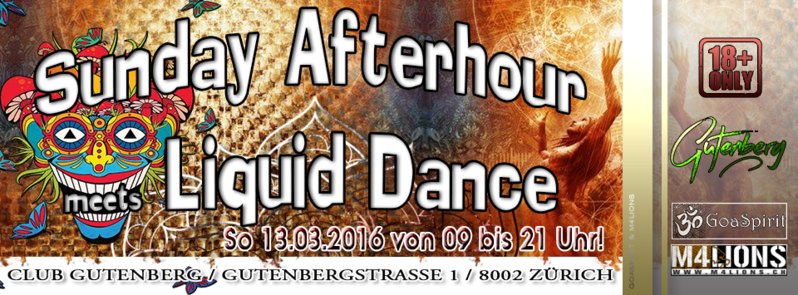 SUNDAY AFTERHOUR meets LIQUID DANCE ❀ Club GUTENBERG ZH 13 Mar '16, 09:00