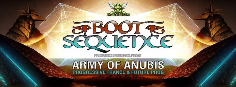 PSYBOX -*** ARMY OF ANUBIS *** - BOOT SEQUENCE *live* 29 Apr '16, 22:00