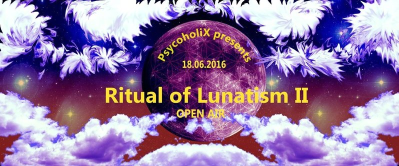 Party Flyer PsycoholiX presents: Ritual of Lunatism II - OPEN AIR - ab 21 Jahren! 18 Jun '16, 20:00