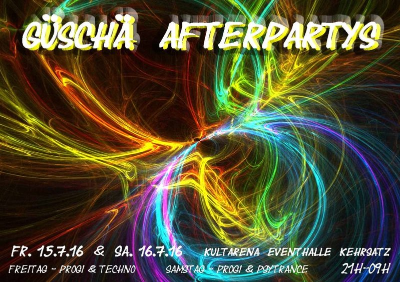Party Flyer Güschä Afterparty 2016 - Part 1 15 Jul '16, 21:00