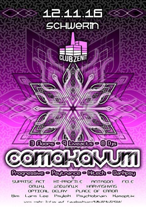 Party Flyer ·•● Camakavum ●•· 3 Floors • 9 Liveacts • 8 Djs 12 Nov '16, 22:30