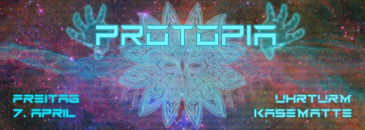 Party Flyer PROTOPIA - Progressive Utopia 7 Apr '17, 22:00