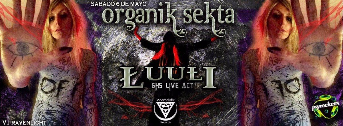 Party Flyer LUULI 6HS LIVE EN ARGENTINA @ ORGANIK SEKTA 6 May '17, 23:30