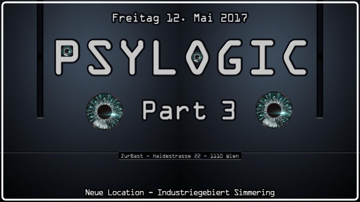 Party Flyer Psylogic Part 3 - Neue Location - Industriegebiet Simmering 12 May '17, 22:00