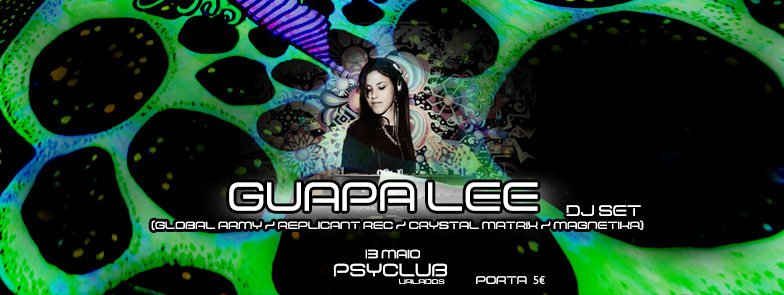 Party Flyer Guapa Lee - 13 Maio - PsyClub Valados 13 May '17, 23:00