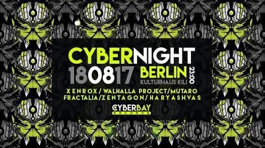 Cyber Night -Berlin 18 Aug '17, 23:00