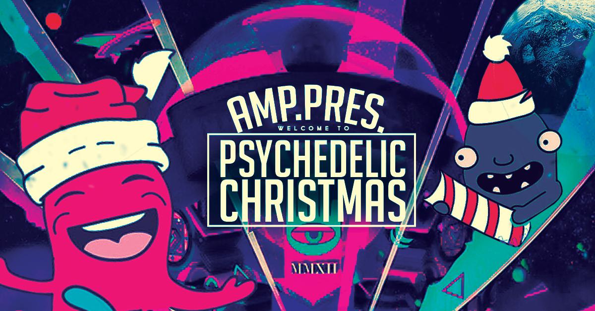 AMP.pres.Psychedelic Christmas 25 Dec '17, 23:00