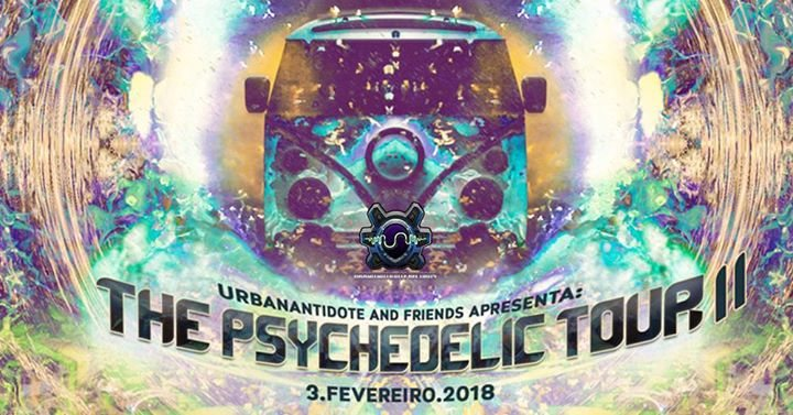 Urban Antidote and Friends Apresenta: The Psychedelic Tour II 3 Feb '18, 23:59