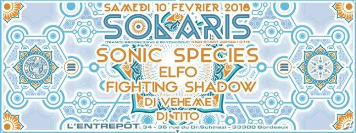 Party Flyer Solaris :: Sonic Species/ Elfo/ Veheme/ Fighting Shadow/ Tito 10 Feb '18, 23:30