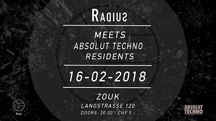 Party Flyer RADIUS MEETS ABSOLUT TECHNO RESIDENTS 16 Feb '18, 22:00