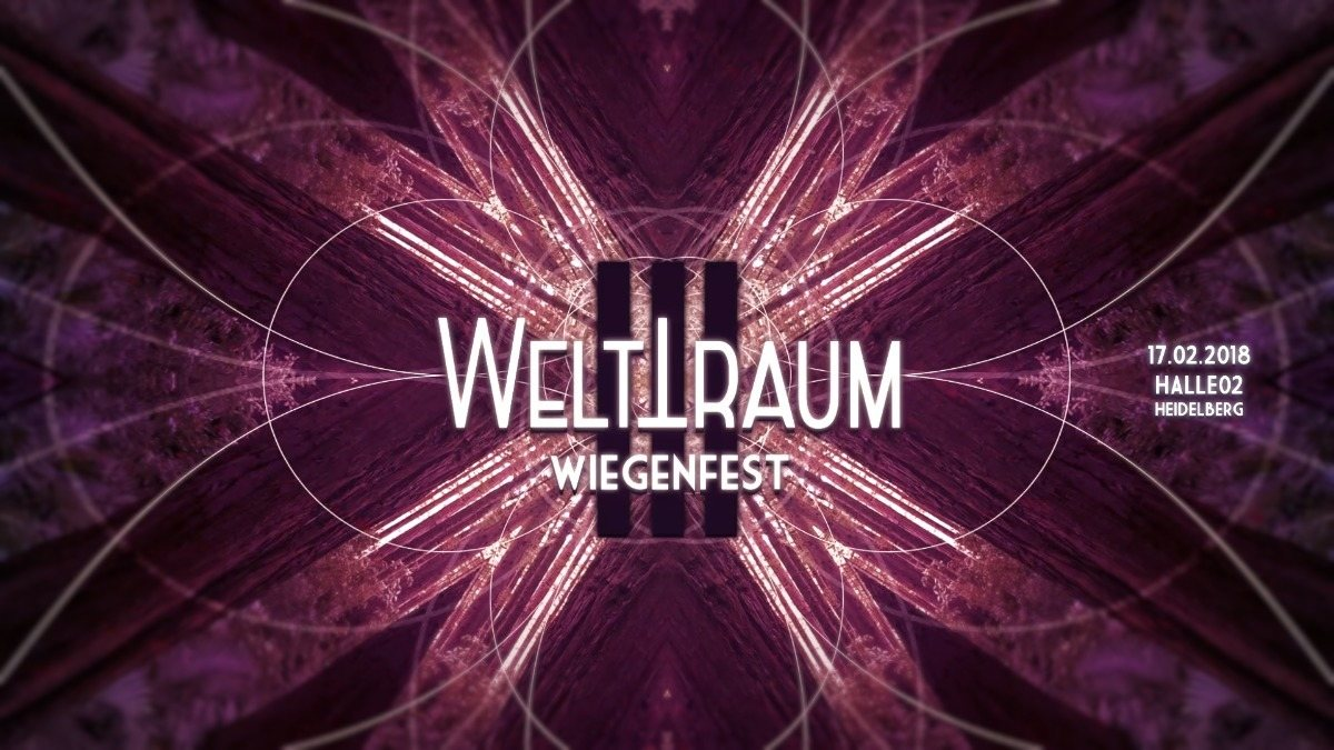 Party Flyer WeltTraum Wiegenfest III mit Hatikwa *live*, Tromo *live*, Astronom uvm. 17 Feb '18, 23:00