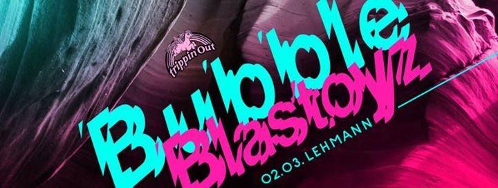 Party Flyer Trippin Out w/ Bubble + Blastoyz Live! 2 Mar '18, 22:00