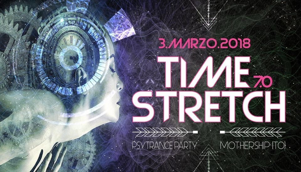 Party Flyer Time Stretch 7.0 3 Mar '18, 23:00